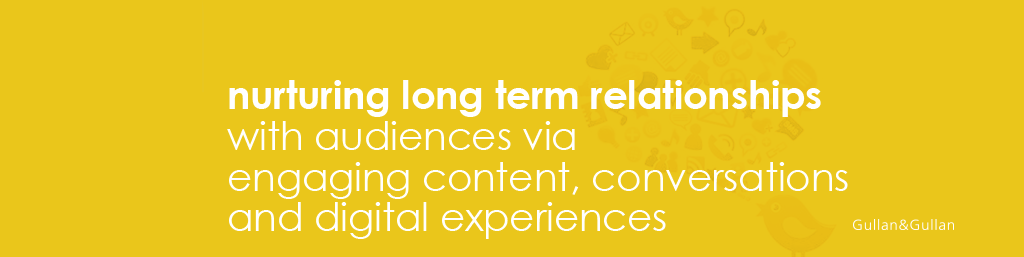 nurturing long term relationships with audiences via engaging content, conversations and digital experiences. Gullan&am&Gullan